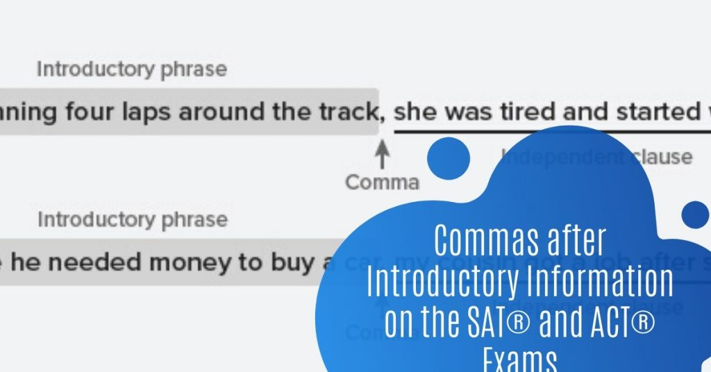 Commas after Introductory Information on the SAT® and ACT® Exams